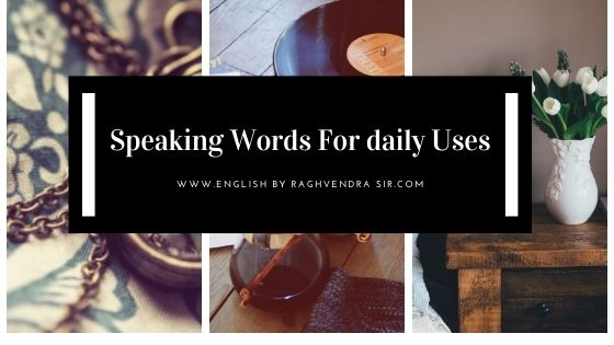 Speaking Words For daily Uses
