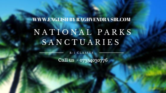 Rare species of National Parks / Sanctuaries : -