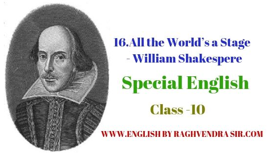 16.All the World's a Stage - William Shakespere