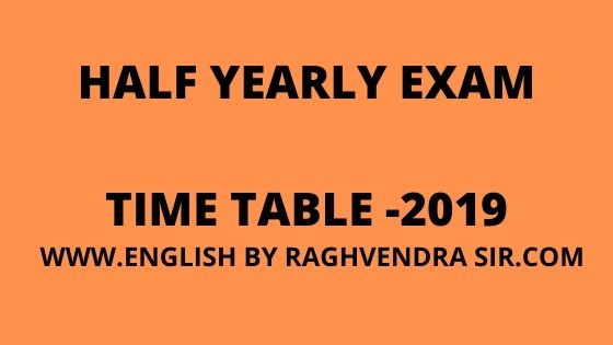 HALF YEARLY EXAM TIME TABLE -2019