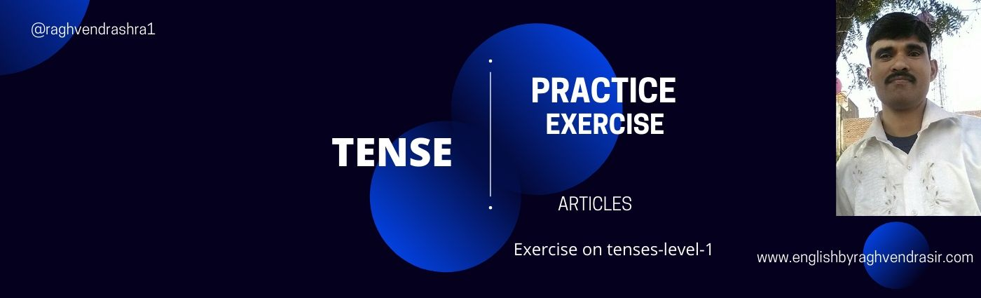 Exercise on tenses-level-1