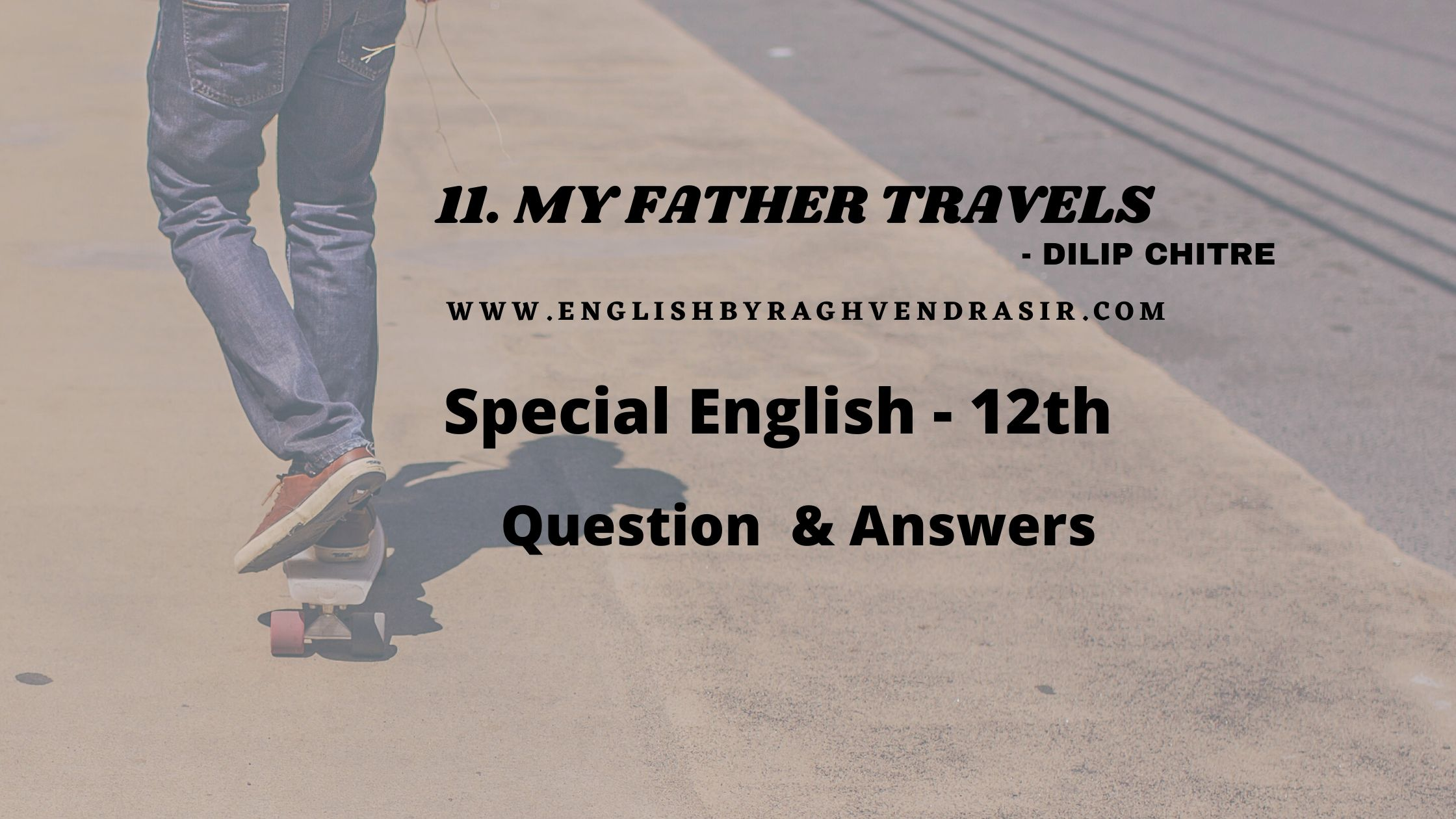 My Father Travels - Dilip Chitre
