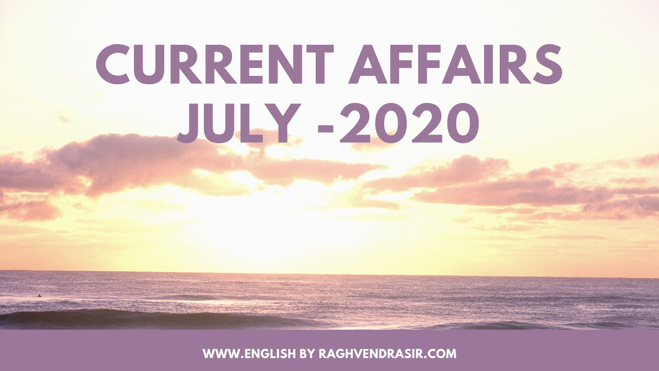 Current affairs  July -2020