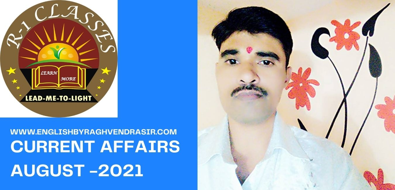 Current Affairs August -2021